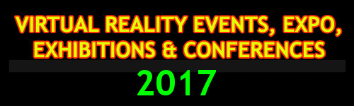 2017 List of Virtual Reality Events, VR Expo, Exhibitions & Conferences