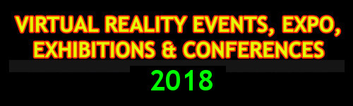 2018 List of Virtual Reality Events, VR Expo, Exhibitions & Conferences