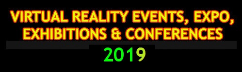 2019 List of VR Events, Virtual Reality Expo, Exhibitions & Conferences